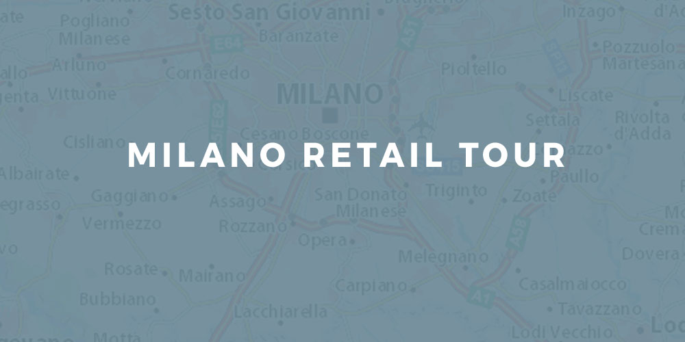 Milan Retail tour